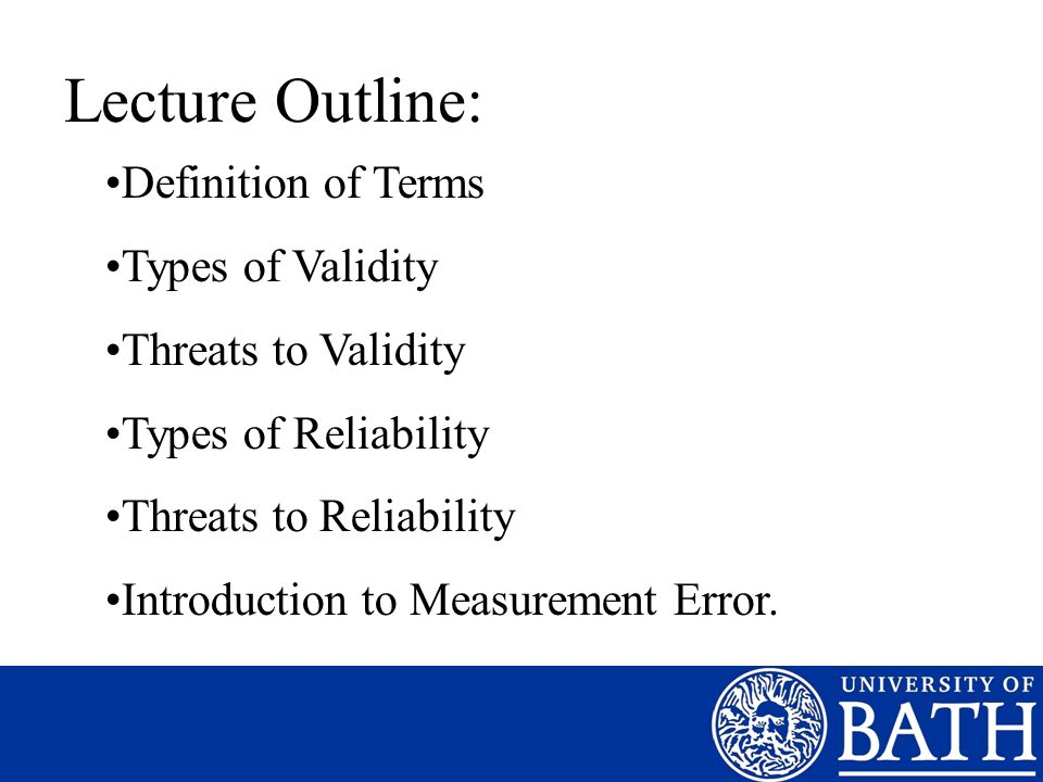 Lecture Outline: Definition of Terms Types of Validity