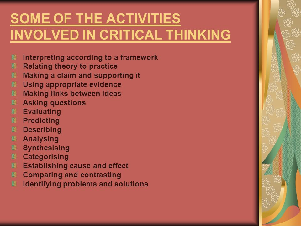 SOME OF THE ACTIVITIES INVOLVED IN CRITICAL THINKING