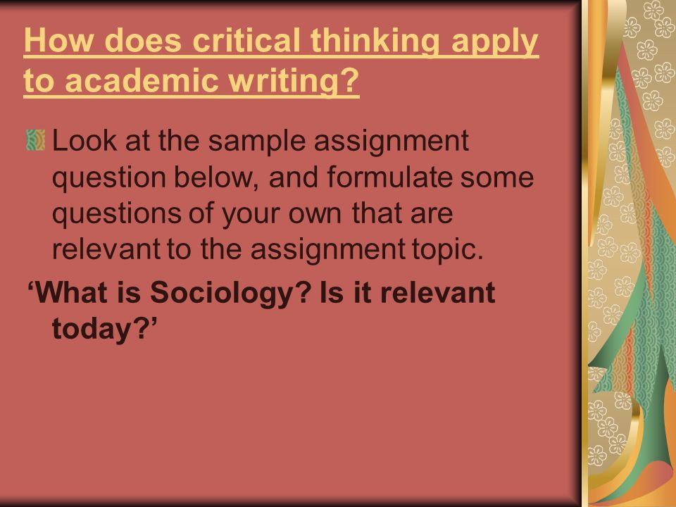 How does critical thinking apply to academic writing