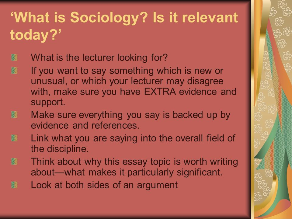 'What is Sociology Is it relevant today '