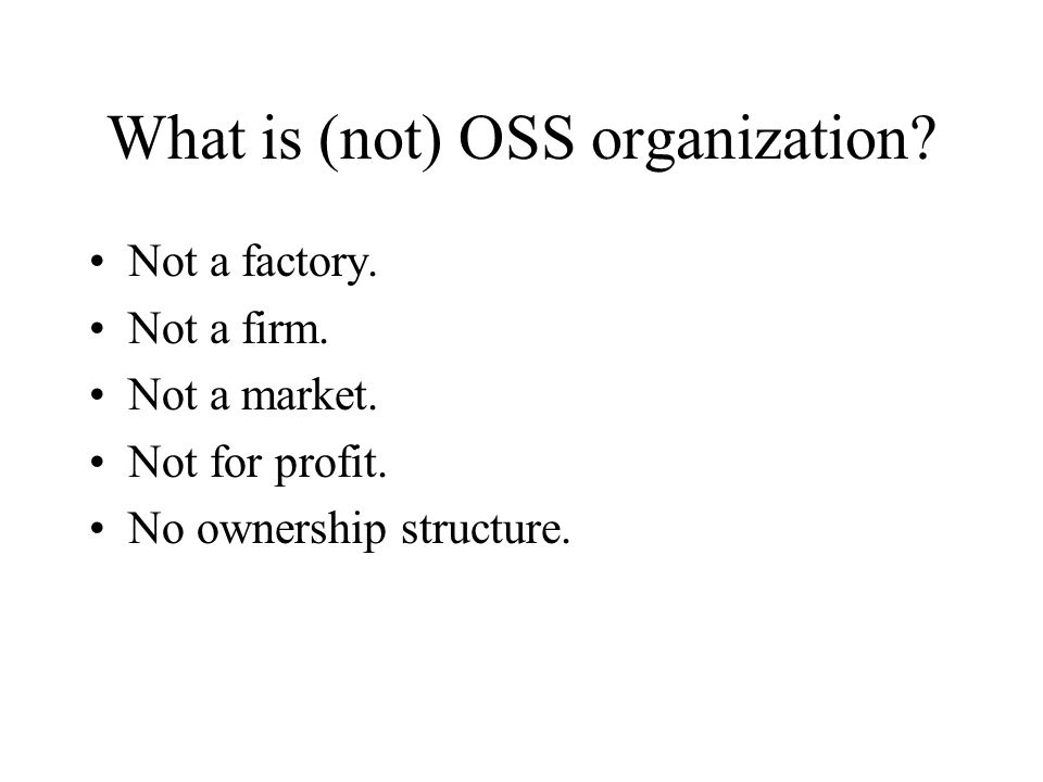 What is (not) OSS organization