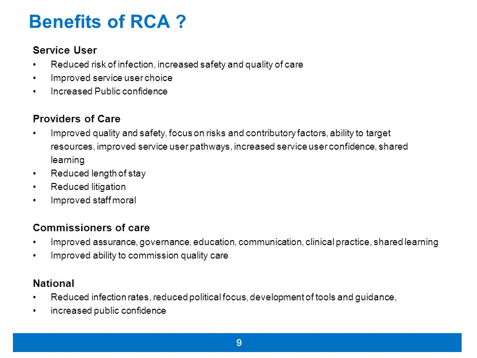 Benefits of RCA Service User Providers of Care Commissioners of care