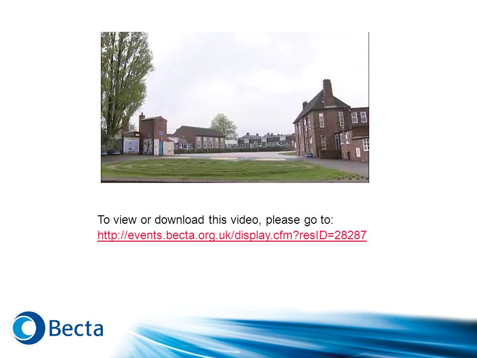 To view or download this video, please go to: http://events.becta.org.uk/display.cfm resID=28287