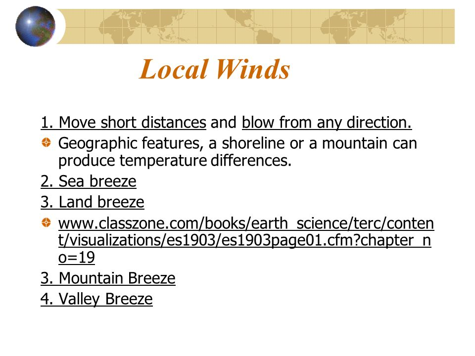 Local Winds 1. Move short distances and blow from any direction.