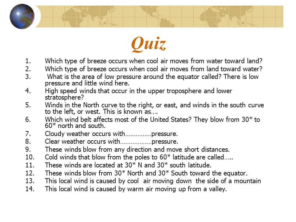 Quiz Which type of breeze occurs when cool air moves from water toward land Which type of breeze occurs when cool air moves from land toward water