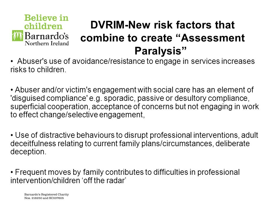 DVRIM-New risk factors that combine to create Assessment Paralysis