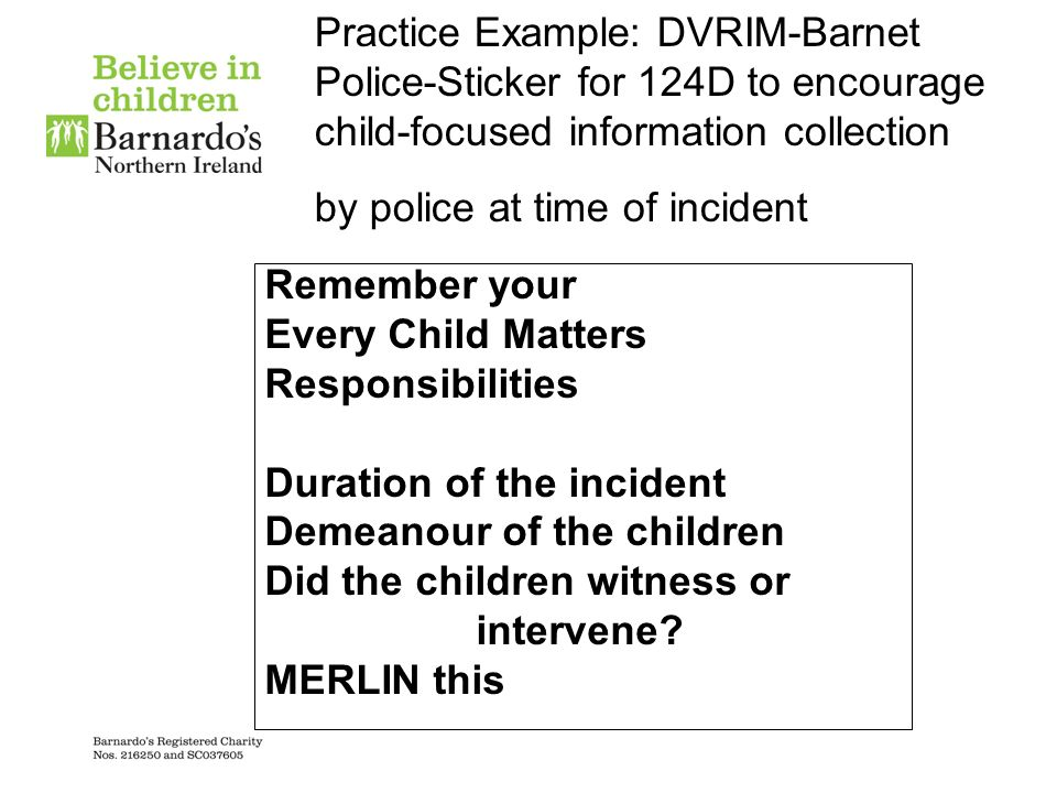 Practice Example: DVRIM-Barnet Police-Sticker for 124D to encourage child-focused information collection by police at time of incident
