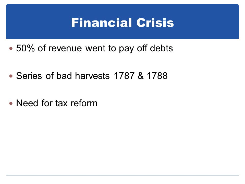 Financial Crisis 50% of revenue went to pay off debts