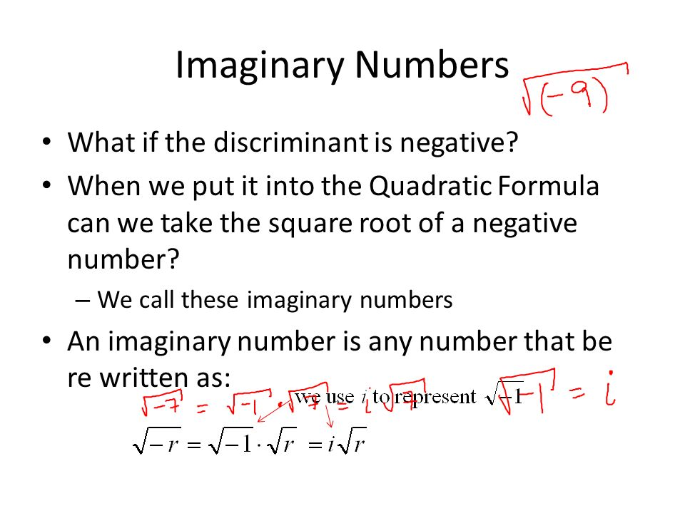 Imaginary Numbers What if the discriminant is negative