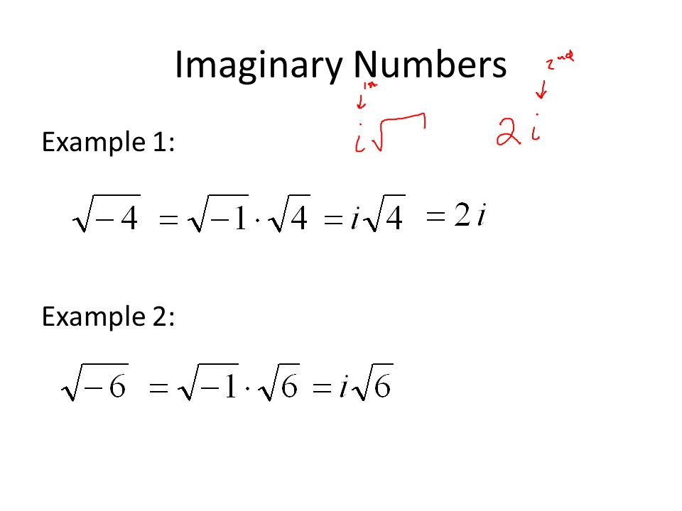 Imaginary Numbers Example 1: Example 2: