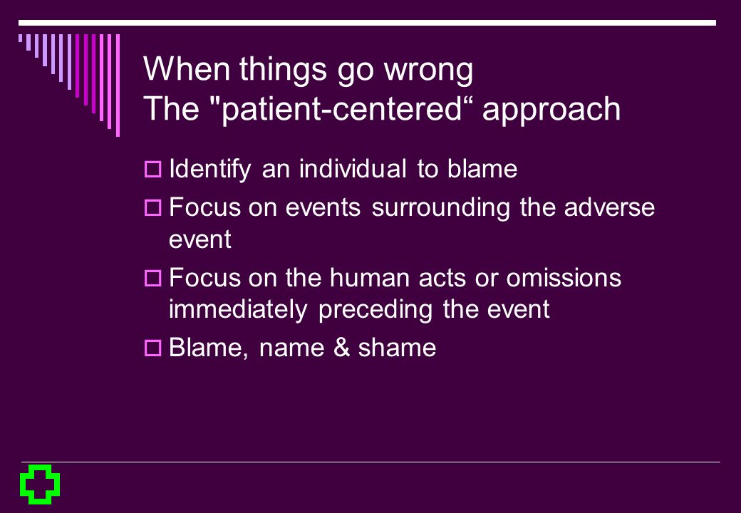 When things go wrong The patient-centered approach
