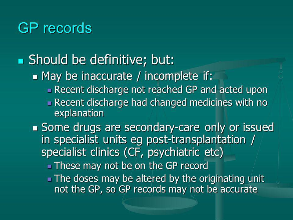 GP records Should be definitive; but: