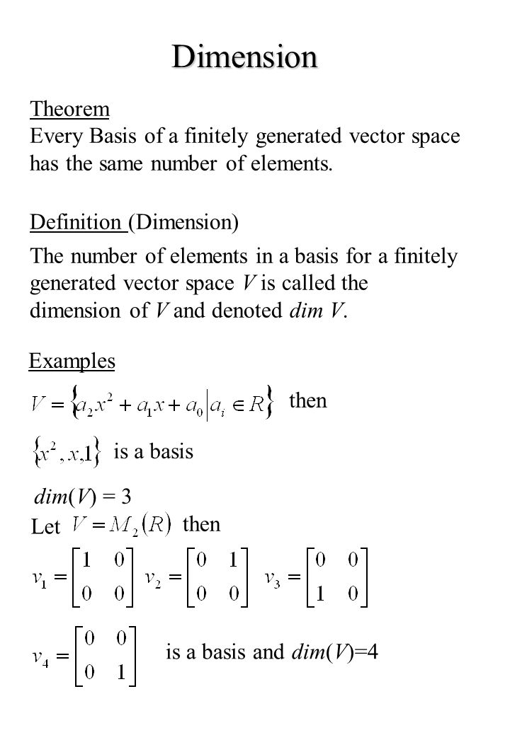 Dimension Theorem. Every Basis of a finitely generated vector space has the same number of elements.