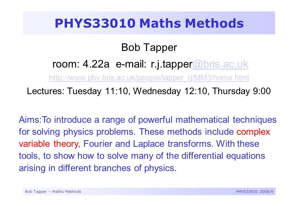 PHYS33010 Maths Methods Bob Tapper