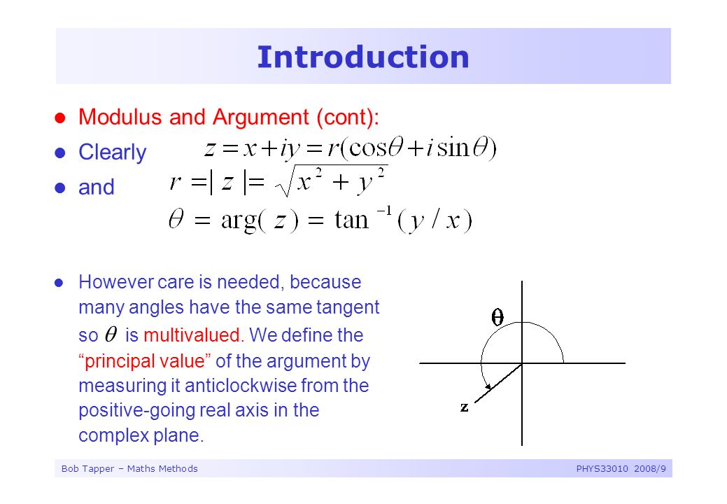 Introduction Modulus and Argument (cont): Clearly and
