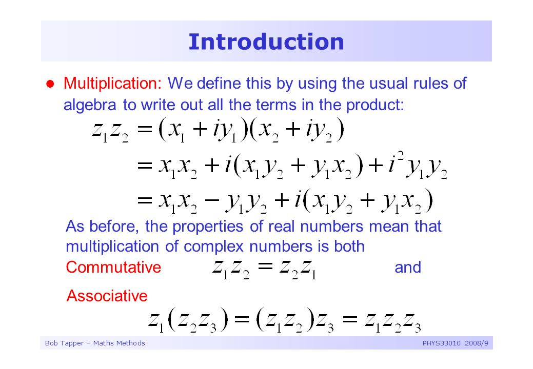 Introduction Multiplication: We define this by using the usual rules of algebra to write out all the terms in the product: