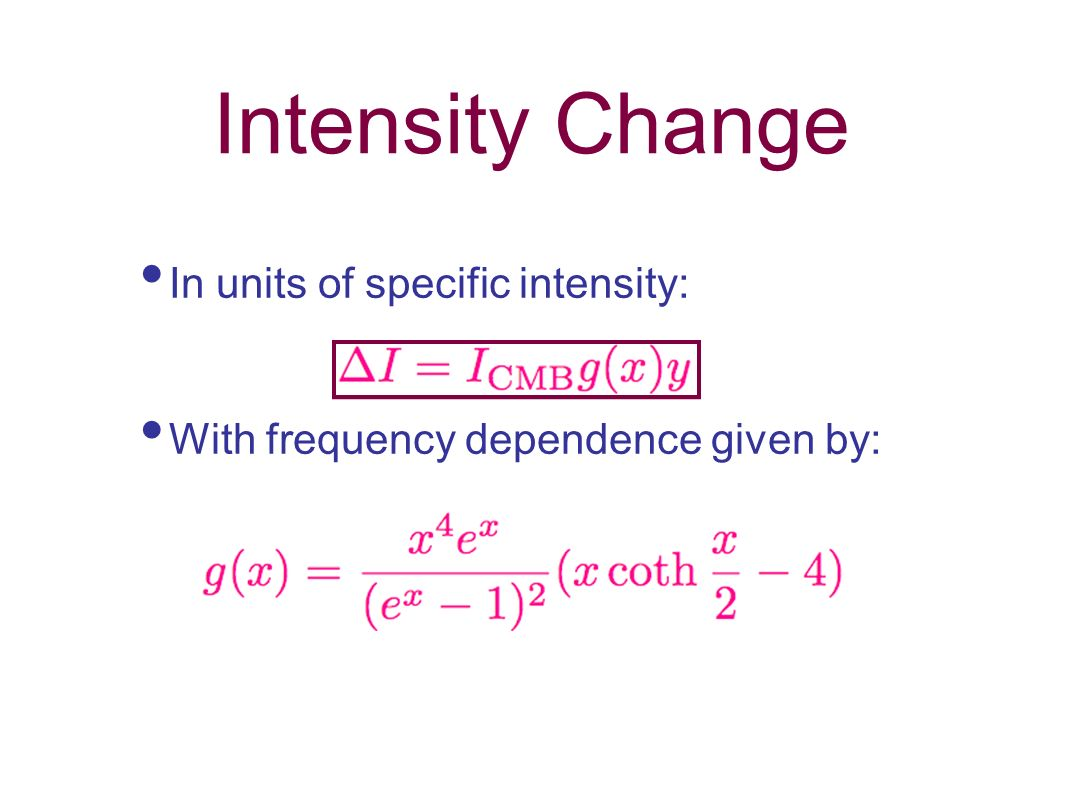 Intensity Change In units of specific intensity: