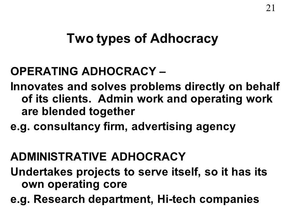 Two types of Adhocracy OPERATING ADHOCRACY –