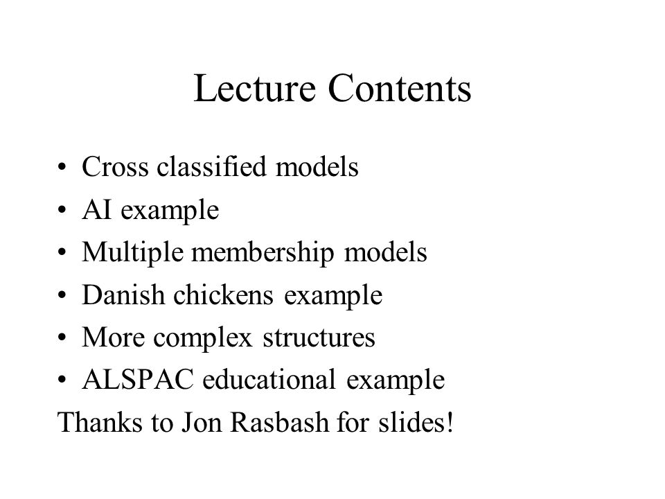 Lecture Contents Cross classified models AI example