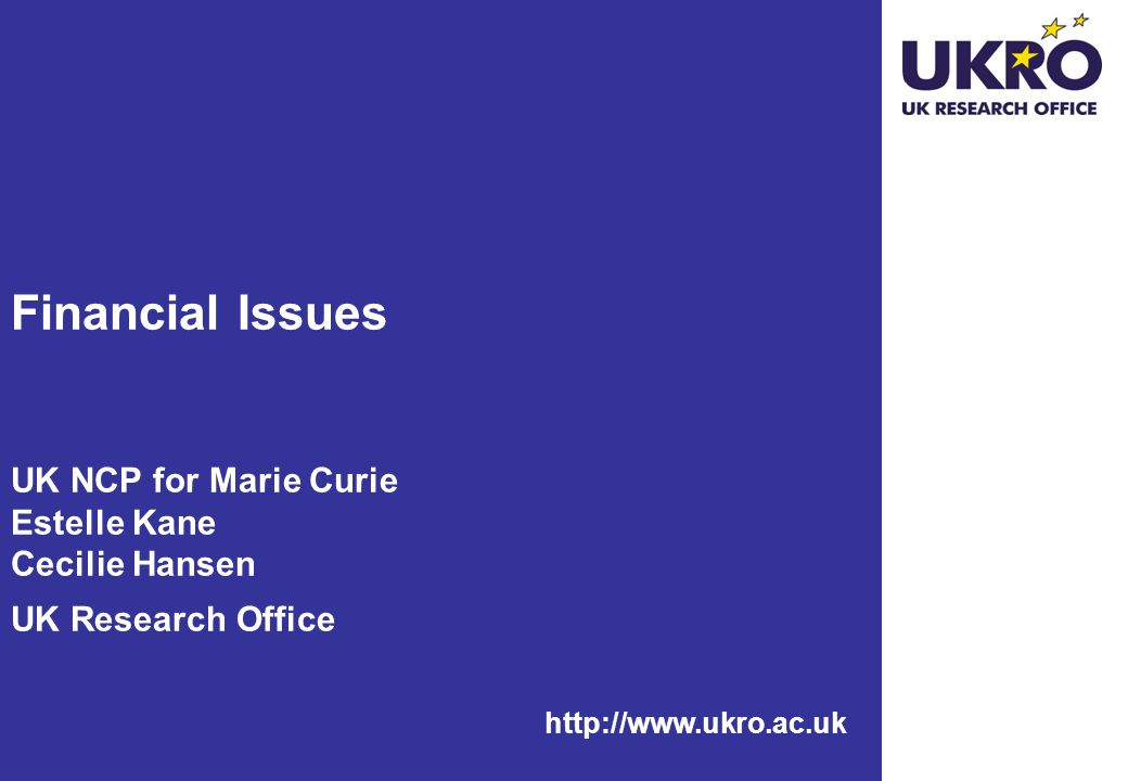 Financial Issues UK NCP for Marie Curie Estelle Kane Cecilie Hansen UK Research Office