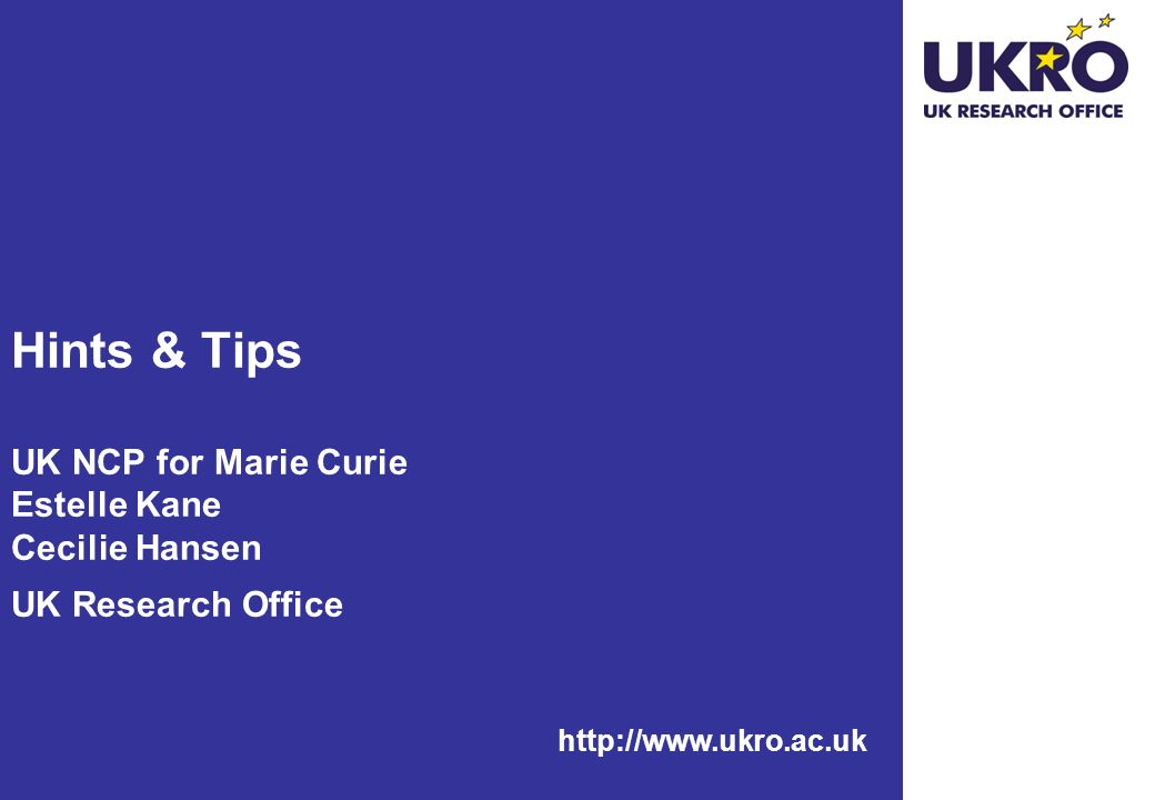 Hints & Tips UK NCP for Marie Curie Estelle Kane Cecilie Hansen UK Research Office