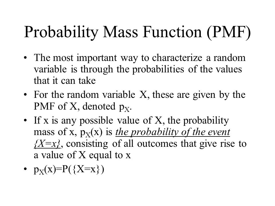 Probability Mass Function (PMF)