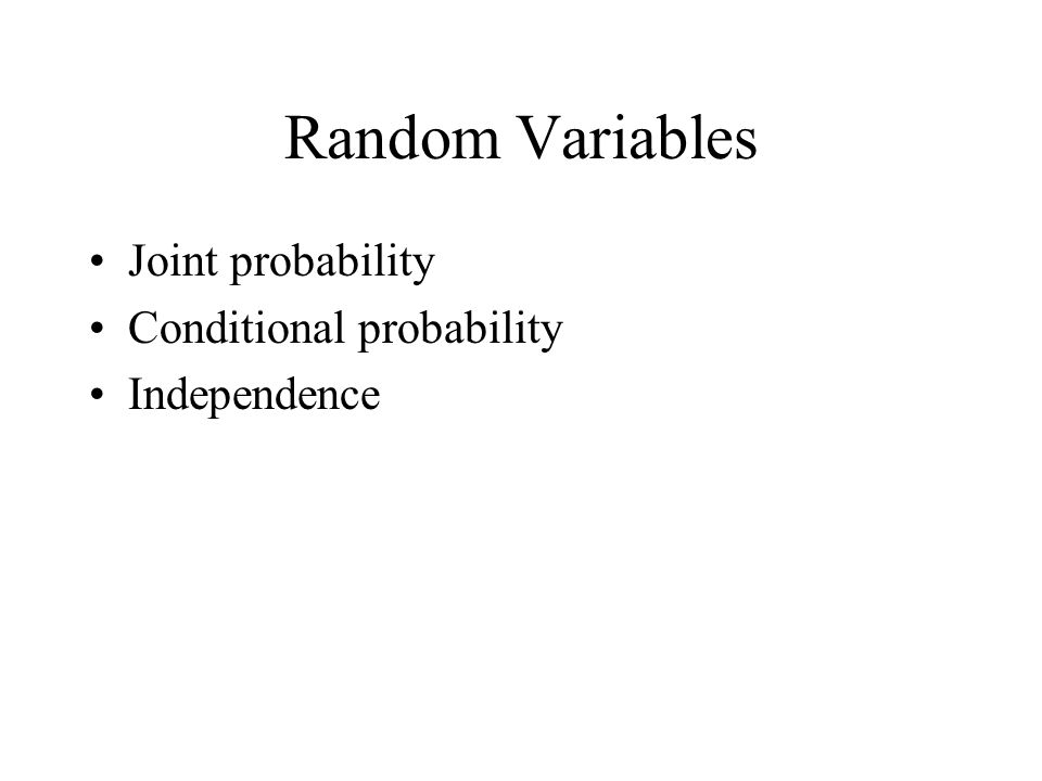 Random Variables Joint probability Conditional probability