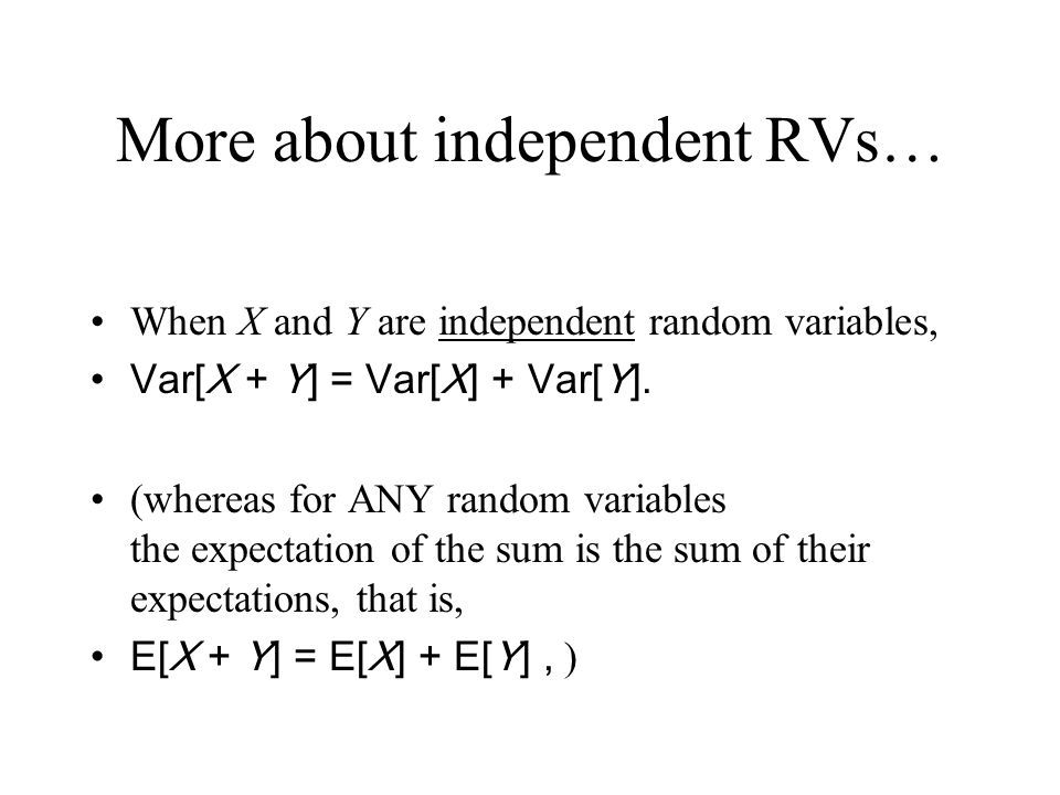 More about independent RVs…