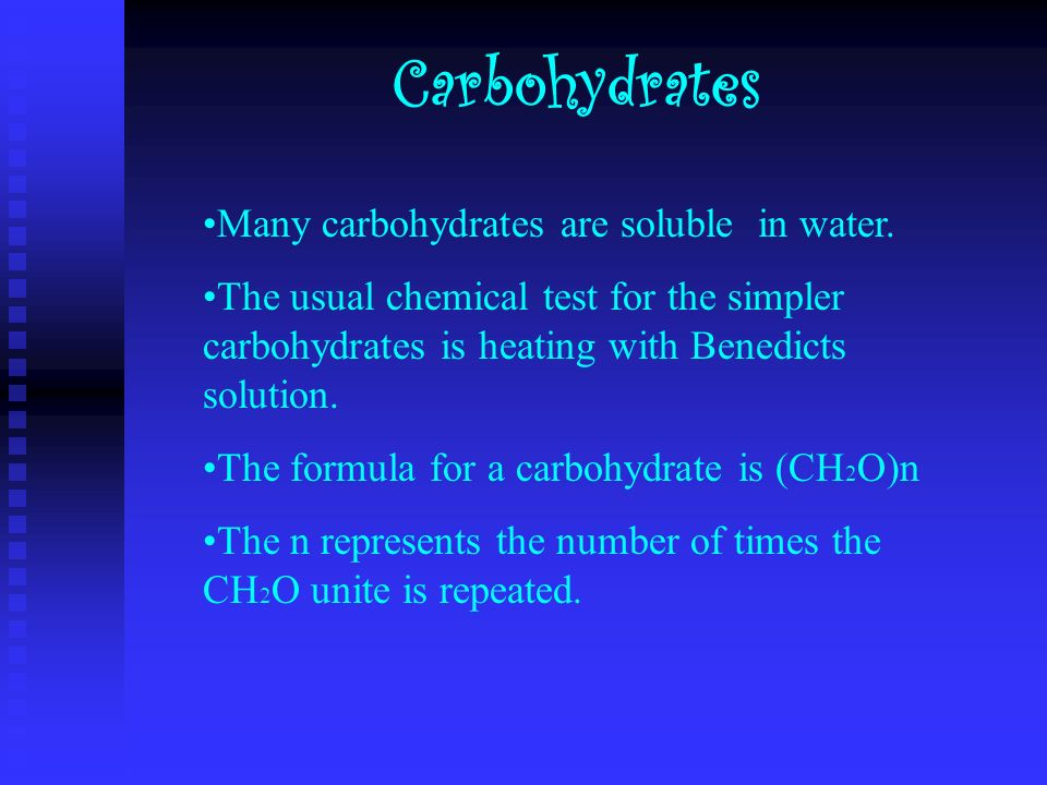 Carbohydrates Many carbohydrates are soluble in water.