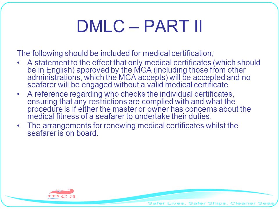 DMLC – PART II The following should be included for medical certification;