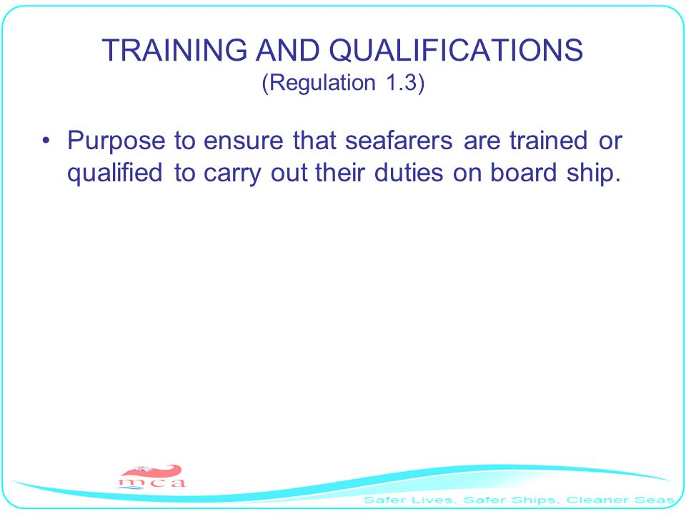 TRAINING AND QUALIFICATIONS (Regulation 1.3)