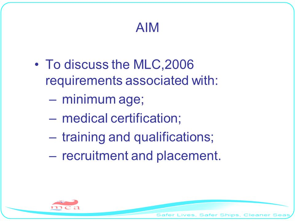 To discuss the MLC,2006 requirements associated with: minimum age;