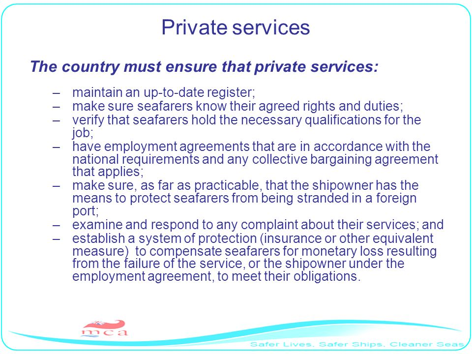 Private services The country must ensure that private services: