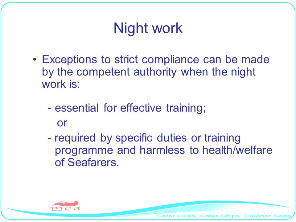Night work Exceptions to strict compliance can be made by the competent authority when the night work is: