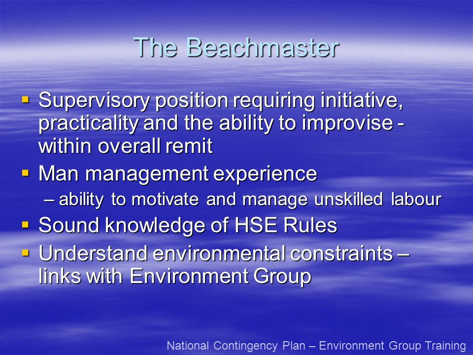The Beachmaster Supervisory position requiring initiative, practicality and the ability to improvise - within overall remit.