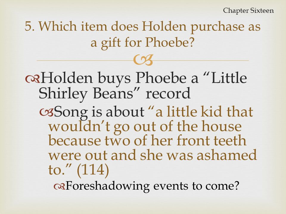 why does holden like phoebe