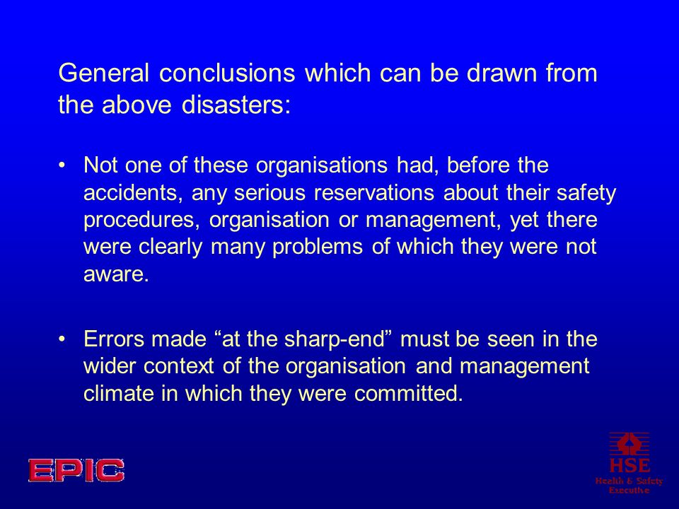 General conclusions which can be drawn from the above disasters: