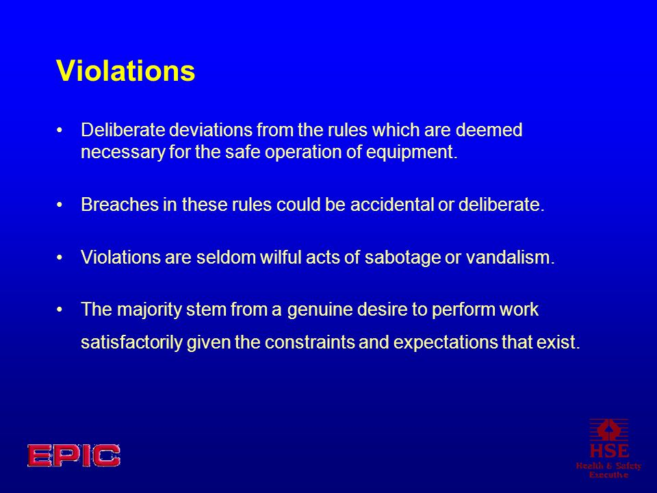 Violations Deliberate deviations from the rules which are deemed necessary for the safe operation of equipment.