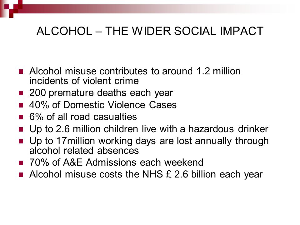 ALCOHOL – THE WIDER SOCIAL IMPACT