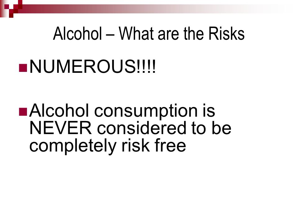 Alcohol – What are the Risks
