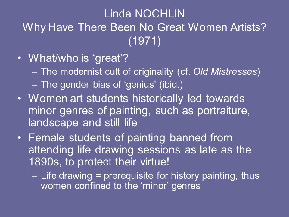 Linda NOCHLIN Why Have There Been No Great Women Artists (1971)