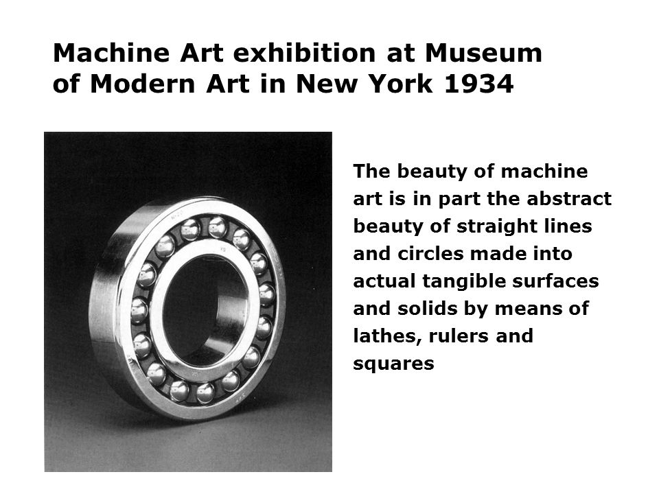 Machine Art exhibition at Museum of Modern Art in New York 1934