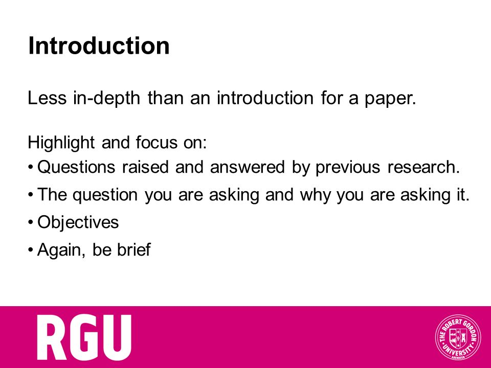 Introduction Less in-depth than an introduction for a paper.