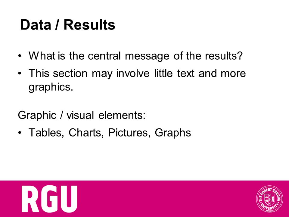 Data / Results What is the central message of the results
