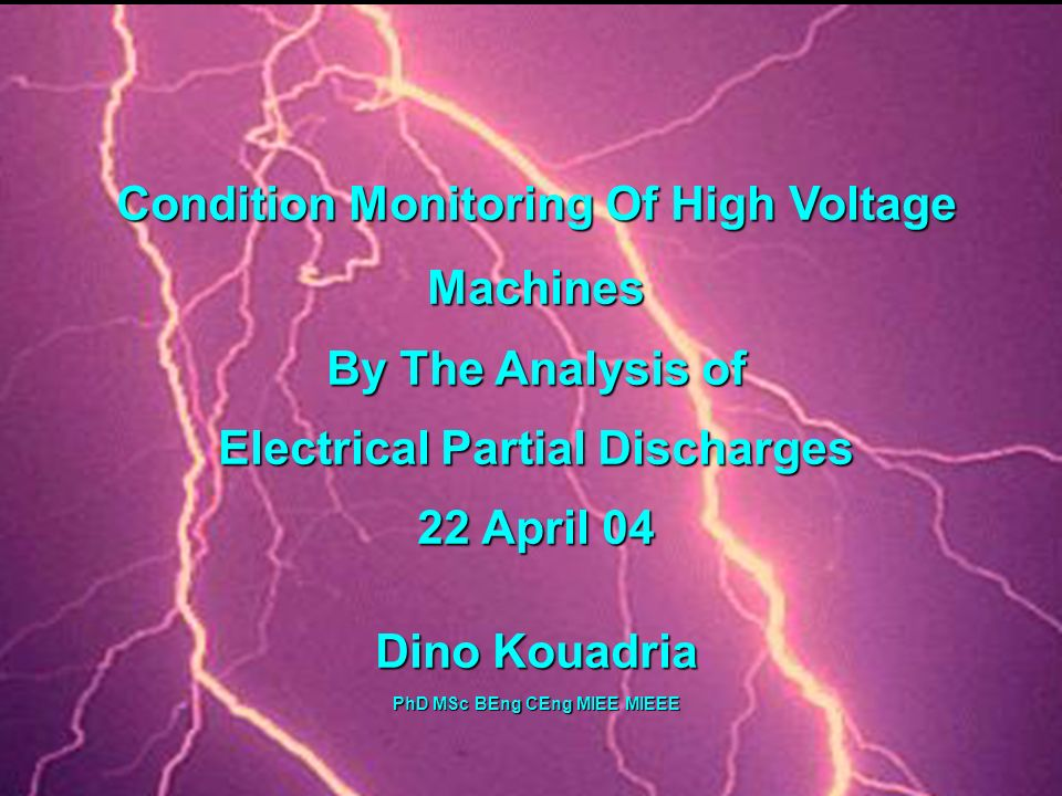 Condition Monitoring Of High Voltage Machines By The Analysis of