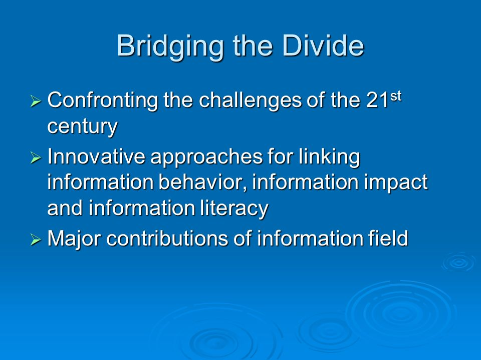 Bridging the Divide Confronting the challenges of the 21st century