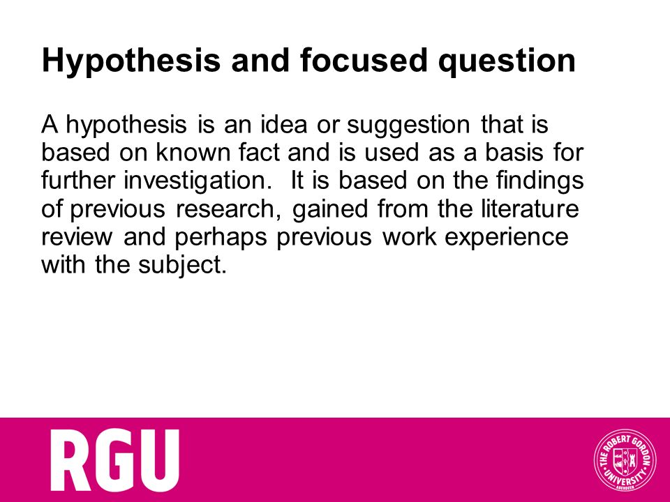 Hypothesis and focused question