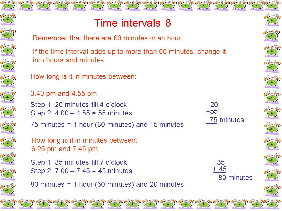 Time Intervals 8 Remember That There Are 60 Minutes In An Hour