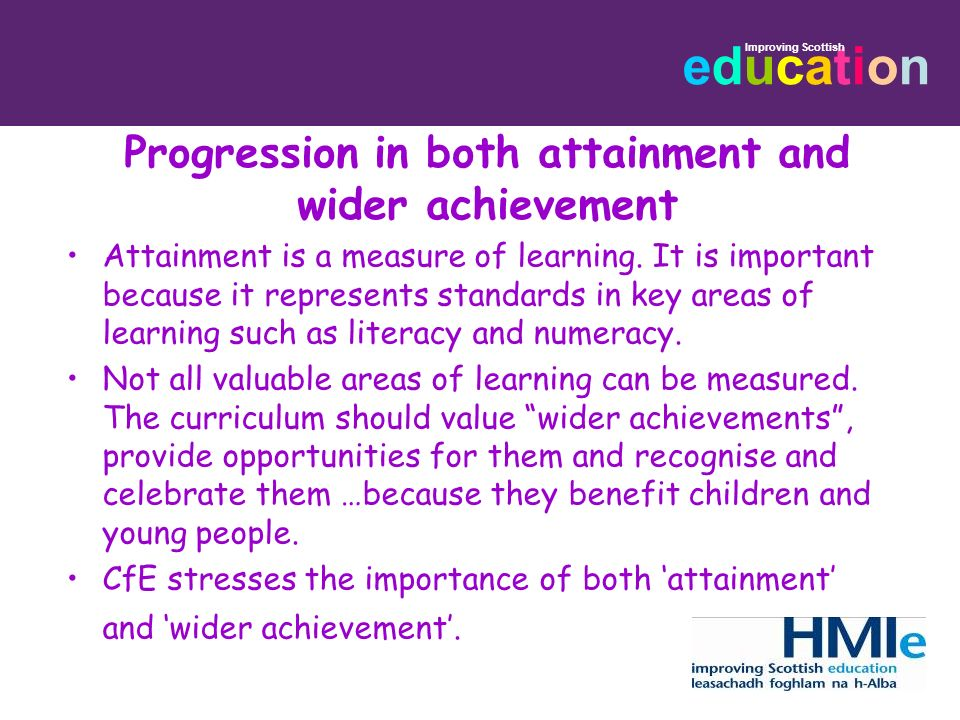 Progression in both attainment and wider achievement