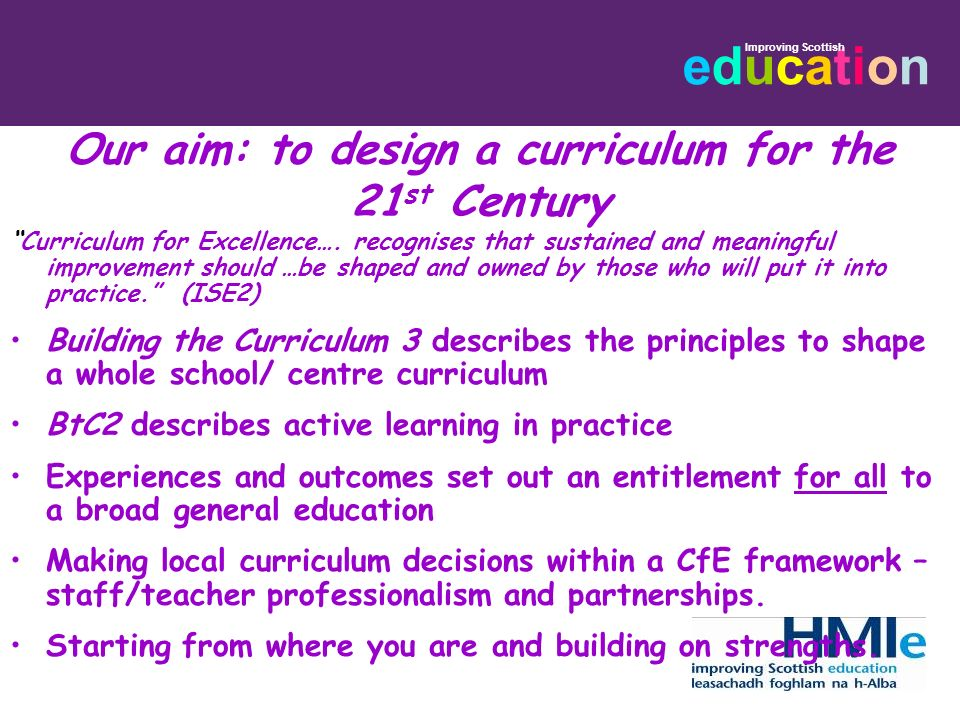 Our aim: to design a curriculum for the 21st Century